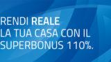 RENDI REALE LA TUA CASA CON IL SUPERBONUS 110%